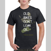 Old bikes don't leak oil - Men's T-shirt